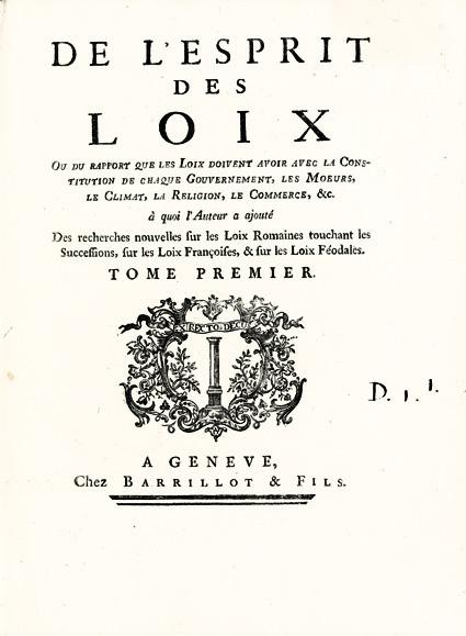 Montesquieu. De l'Esprit des Loix, 1748.