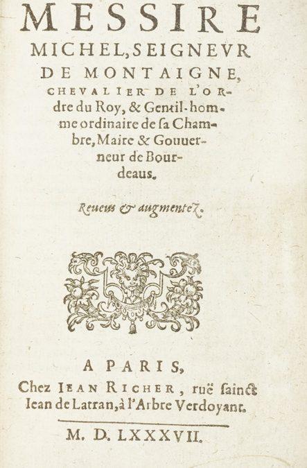 Montaigne. Essais, 1587.