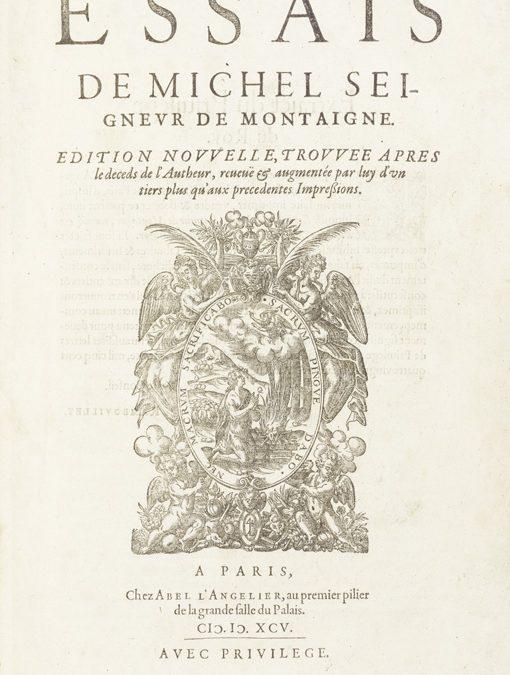 Montaigne, Essais, 1595.