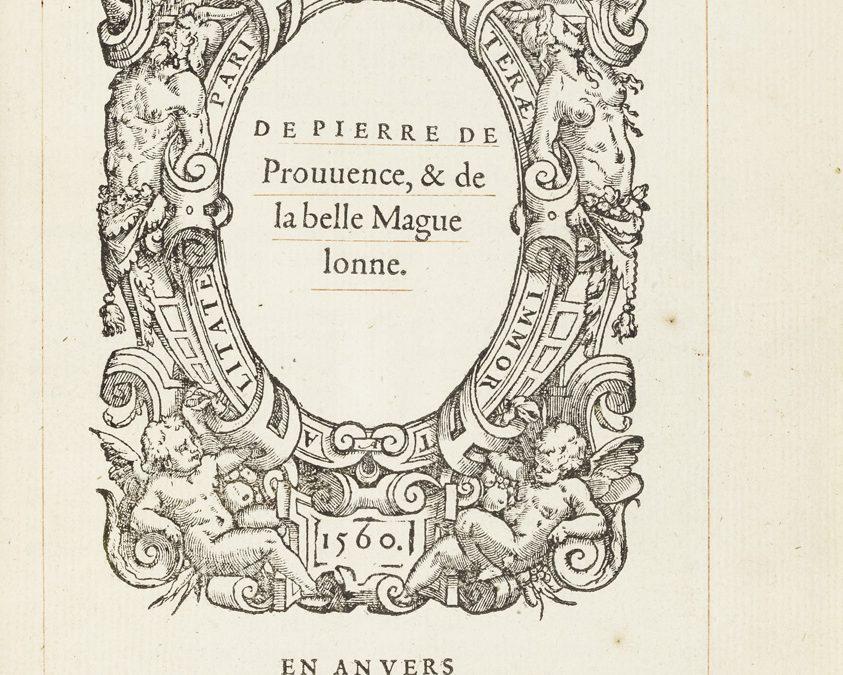 L'histoire de Pierre de Provence & de la belle Maguelonne.