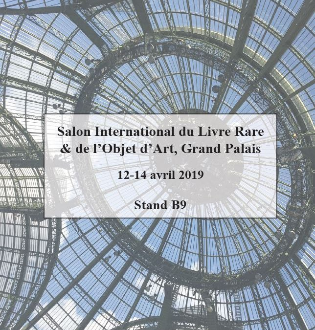 Salon International du Livre Rare – Paris, Grand Palais – 12-14 avril 2019